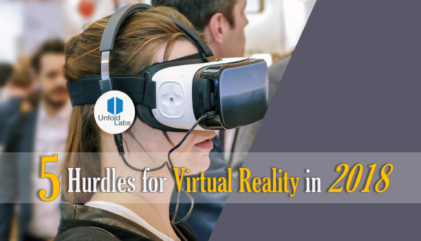 5 Hurdles for Virtual Reality in 2018
