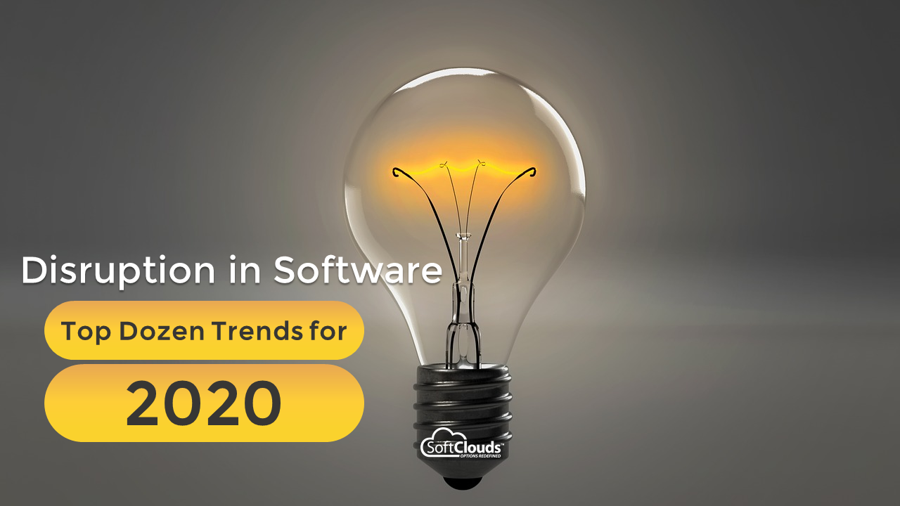Disruption in Software: Top Dozen Trends for 2020
